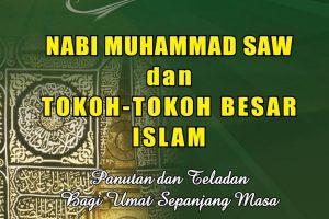 Ensiklopedi Biografi Nabi Muhammad SAW dan Tokoh-tokoh Besar Islam